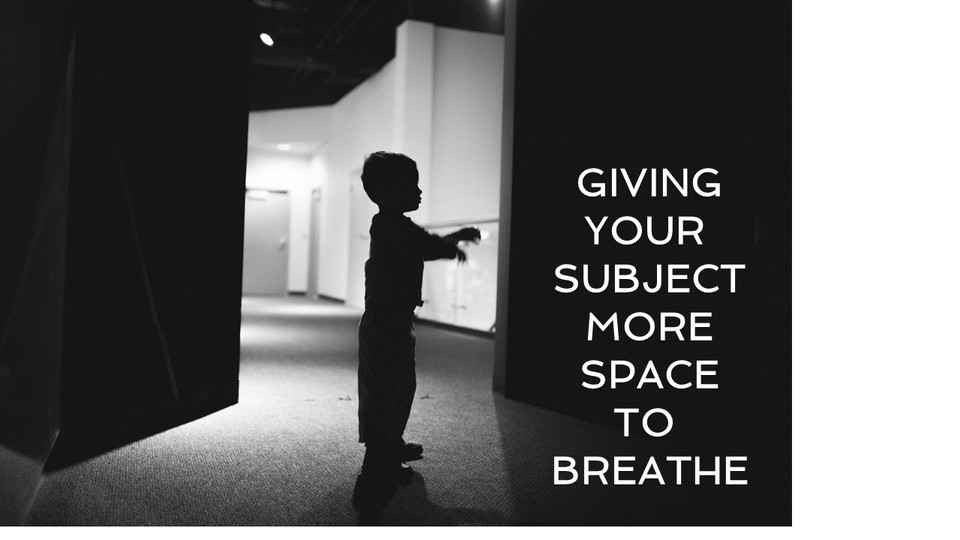 Giving Your Subject Room to Breathe