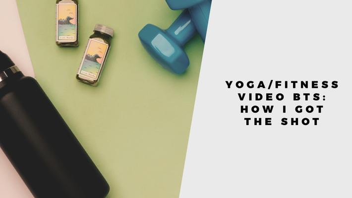 How I got the shot: meditative yoga video BTS
