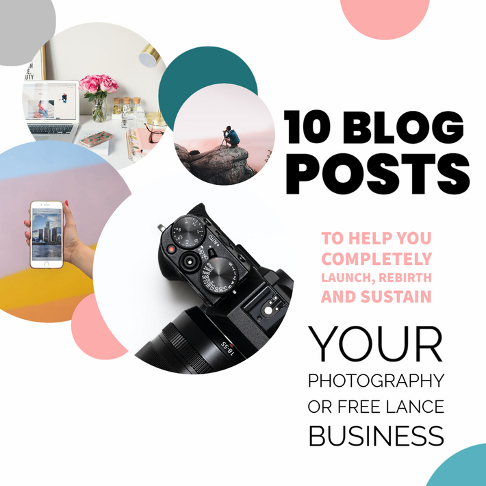 10 Blog Posts to Help You Launch, Rebirth and Sustain Your Photography or Freelance Business