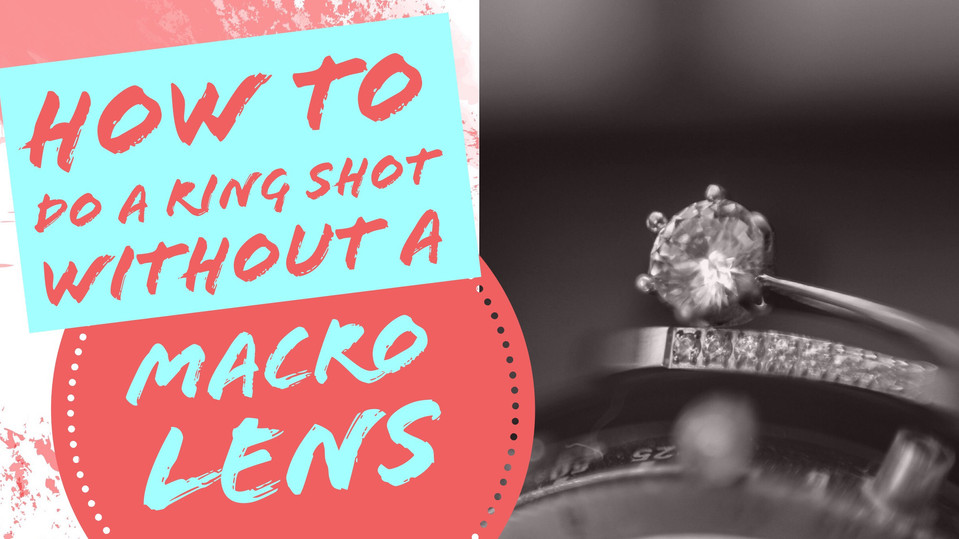 How to Shoot Rings WITHOUT a macro lens..