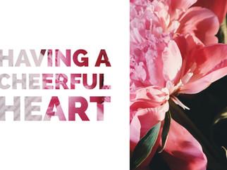 Having a Cheerful Heart