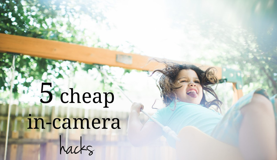 How to Photography: 5 cheap in-camera photo hacks