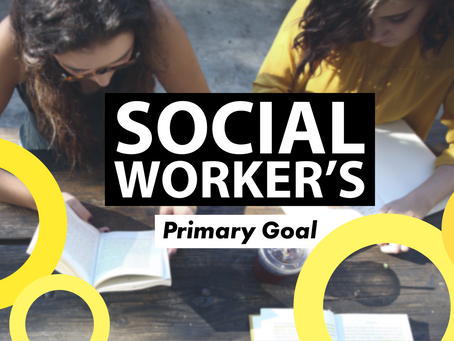 Social Worker's Primary Goal