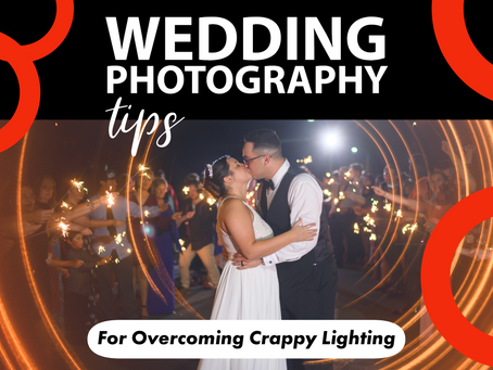 Wedding Photography Tips for Crappy Lighting