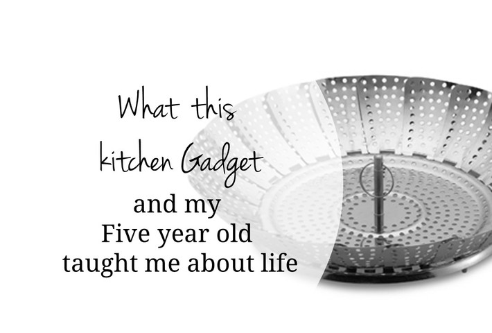 What this kitchen gadget and my five year old taught me about life.