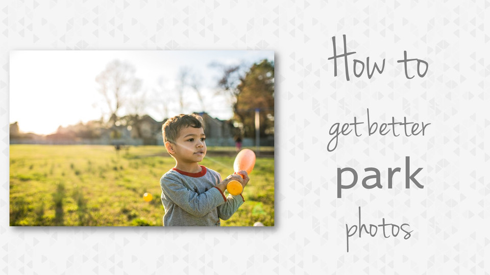 How To Take Better Park Photos