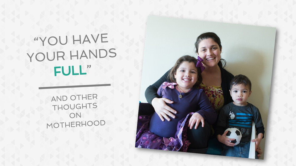 """""""You Have Your Hands Full"""""""