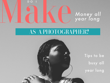 How do I make consistent money all year long with my photo or video business?