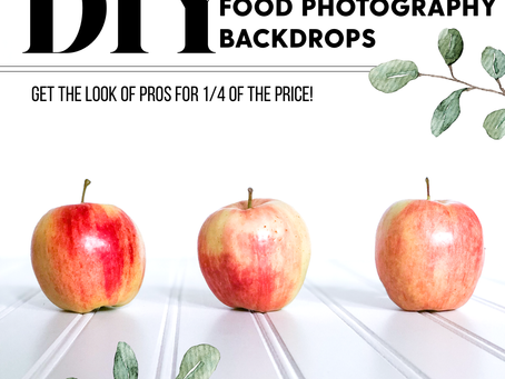 DIY Food Photography Backdrops and tips (get the pro look for 1/4 of the price)!