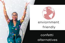 Environment Friendly Confetti Alternatives