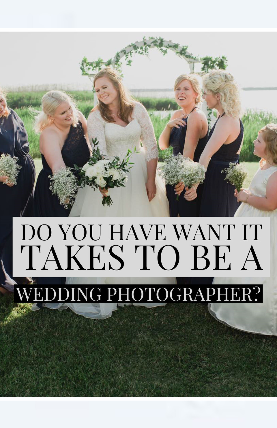 Do You Have What It Take To Be A Wedding Photographer?
