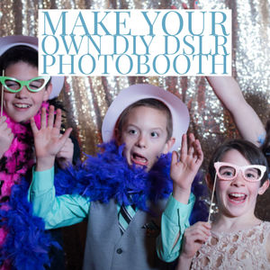 Make Your Own Diy Dslr Ipad Photobooth
