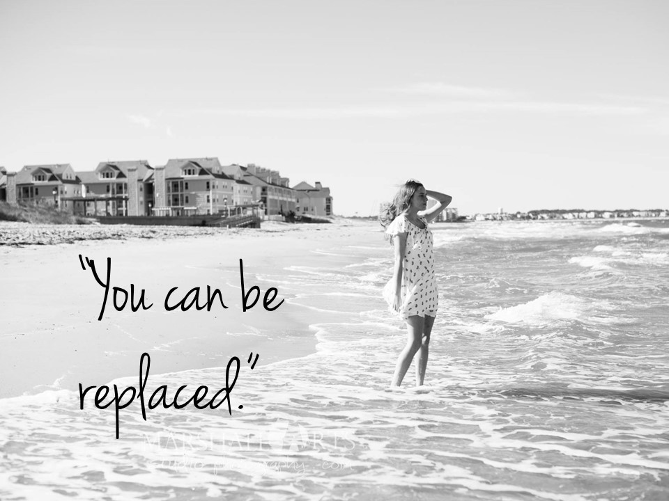 """You can be replaced."""