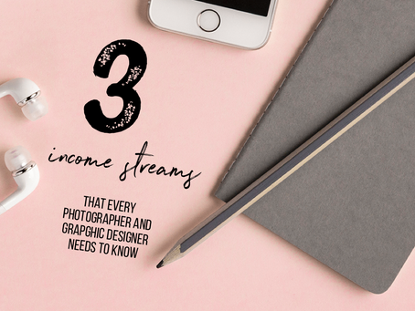 The Three Income Streams that you must know about as a photographer or grapghic designer