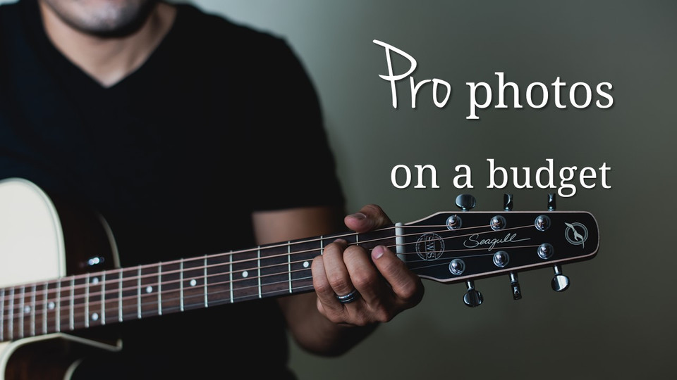 How to Photography: Pro Photos On a Budget