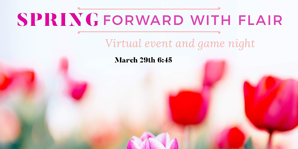 "Spring Virtual Game Night ""Spring Forward with Flair"""