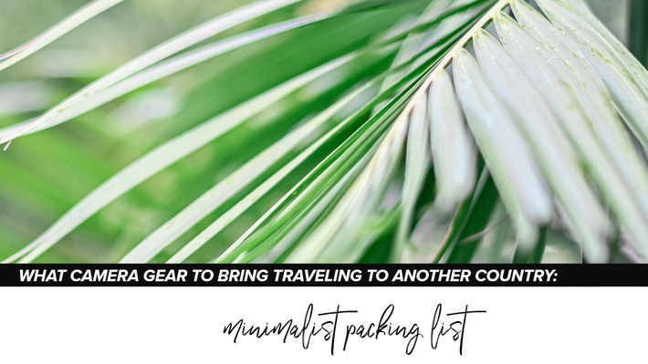What to bring to do travel photo and video: Minimalist Packing List