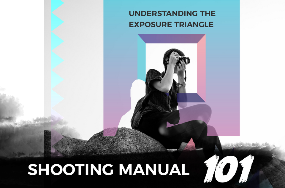 Understanding the exposure triangle- shooting manual 101