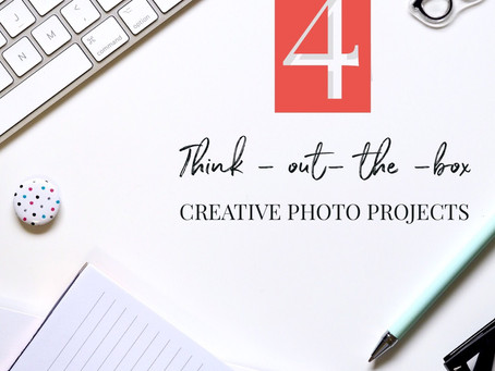4 Creative Out-of-the-box photo projects to get you out of your creative rut.