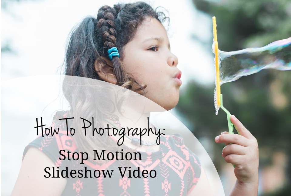 Five Minute Photography Tip: Stop- Motion Slideshow Video