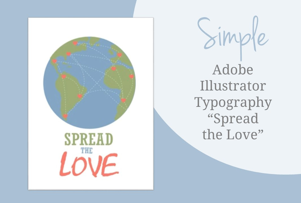 """How to Graphic Design: Making a Simple Typography Project on Adobe Illustrator """"Spread the Love"""