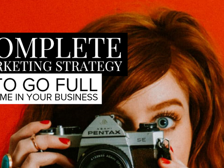Want to go full time in your business? Here is your full time marketing strategy.