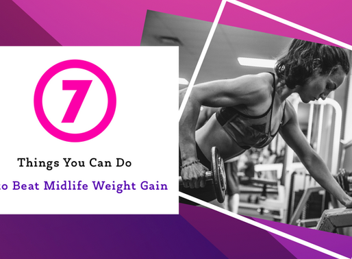 7 Things You Can Do to Beat Midlife Weight Gain