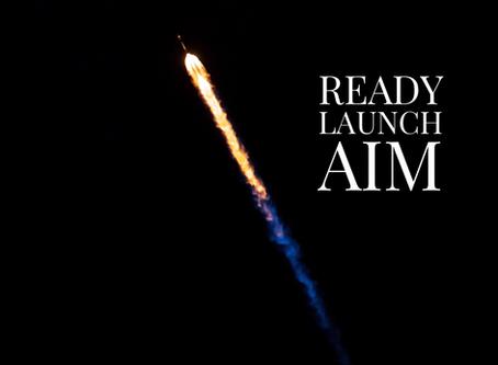 Ready, Launch, Aim