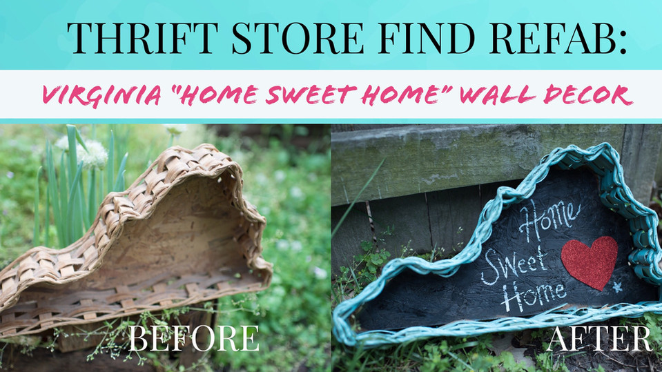 """Thrift Store Find Refab: Virginia State """"Home Sweet Home"""" Wall Decor"""