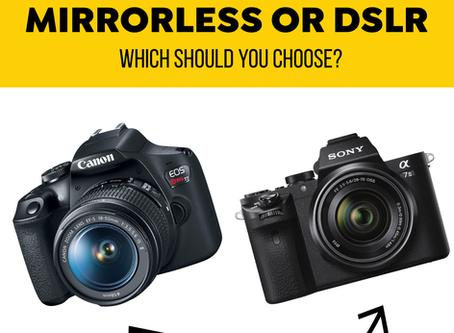 DSLR or mirrorless? Whuch is best?