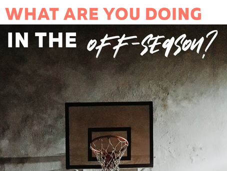 What are you doing in the off-season?