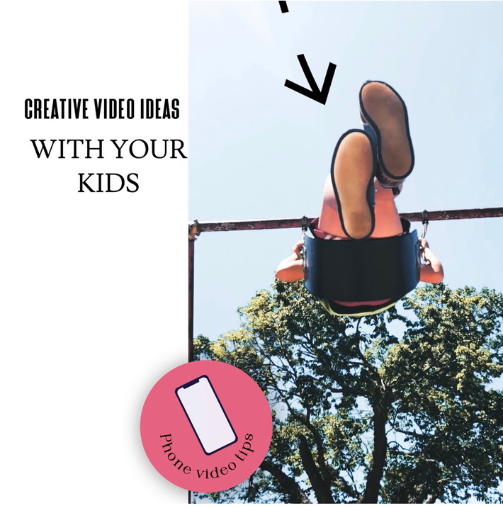 Creative phone video tips for your family, kids and clients