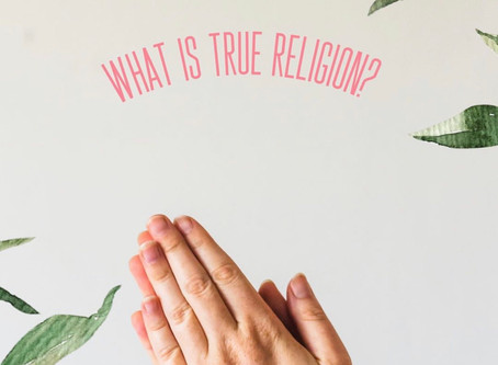 What is True Religion?