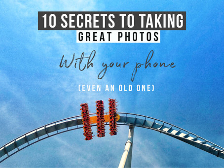 10 secrets to Take GREAT Photos With Your Phone (even an old one)