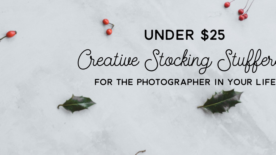 Creative < $25 Stocking Stuffers for the photographer in your life.