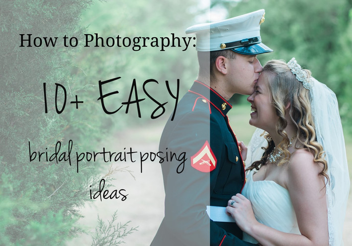 How to Photography: 10+ EASY Bridal Portrait Pose Ideas
