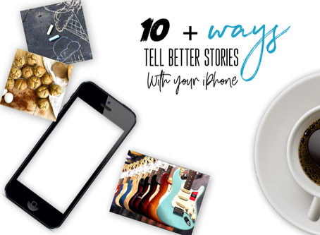 10+ ways to tell better stories with your IPHONE / iphone photography tips and tricks