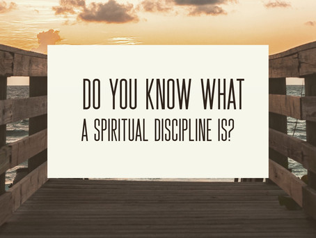 "Do you know what a ""Spiritual Discipline"" is?"