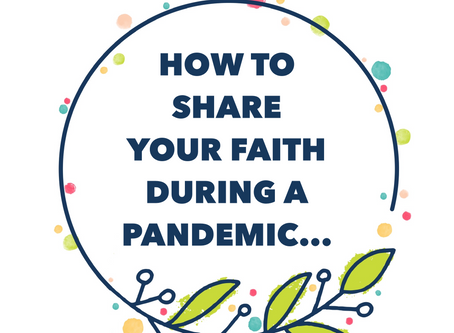 7 Ways To Tell Others About Jesus as a Family During A Pandemic