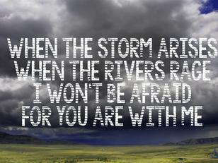 When the Storm Arises...