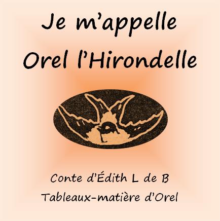 JE M'APPELLE OREL L'HIRONDELLE