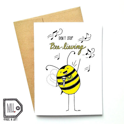 Don't stop bee-lieving