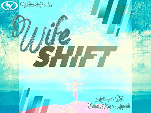 WIFE SHIFT!