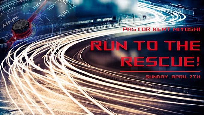 RUN TO THE RESCUE!