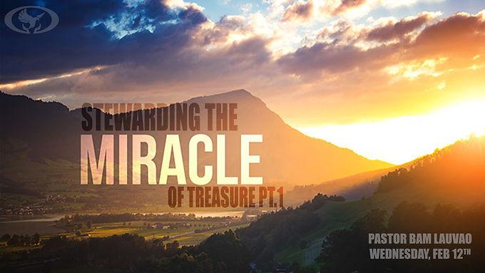 STEWARDING THE MIRACLE OF TREASURE PT. 1