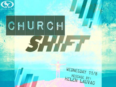 CHURCH SHIFT!