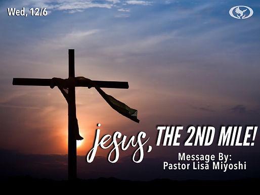 JESUS, THE 2ND MILE!