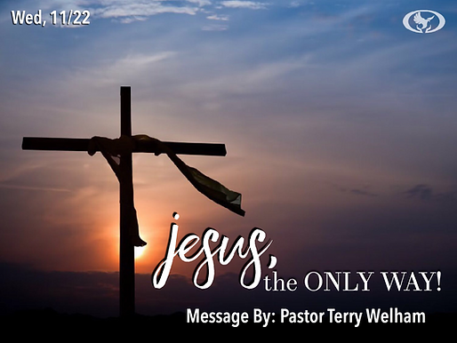 JESUS, THE ONLY WAY!