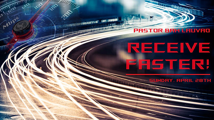 RECEIVE FASTER!