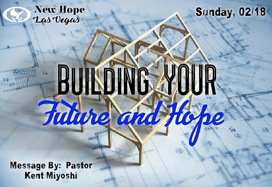 BUILDING YOUR FUTURE & HOPE